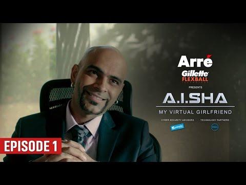 A.I.SHA My Virtual Girlfriend   Episode 1   An Arre Original Web Series