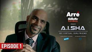 A.I.SHA My Virtual Girlfriend | Episode 1 | An Arre Original Web Series