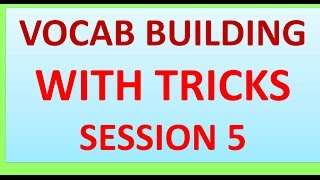 VOCABULARY WITH TRICKS SESSION 5 FOR SSC CGL CHSL IBPS CLAT CAT BY DINESH MIGLANI