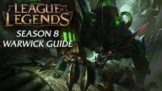 Warwick Guide | Season 8 | League of Legends Champion Guide