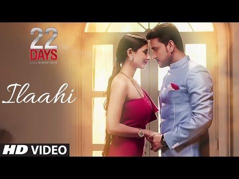 Ilaahi Video | 22 Days | Rahul Dev, Shivam Tiwari, Sophia Singh | Palak Muchchal | Arun Dev Yadav