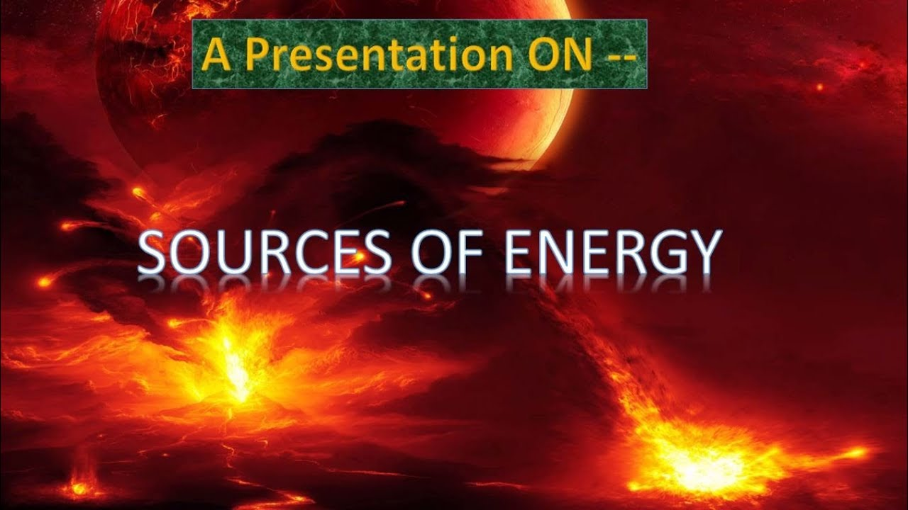 PPT on Sources of Energy - YouTube