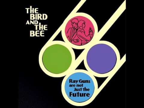 The Bird And The Bee - Ray Gun