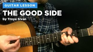Download Lagu 🎸 The Good Side (Troye Sivan) guitar lesson - capo AND no capo (w/ chords & tabs) Gratis STAFABAND