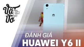 Vật Vờ- Đánh giá chi tiết Huawei Y6 II