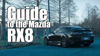 The Ultimate Beginner's Guide to the Mazda RX8