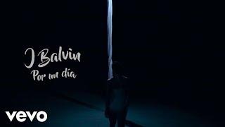 J. Balvin - Por Un Día (Audio)