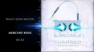 Really Slow Motion - Mercury Rises