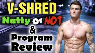 Vendetta Against VSHRED - Is He Natural AND Is there ANY Truth Behind His Programs?