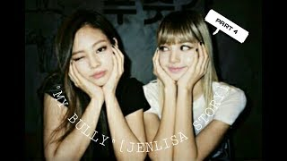 """MY BULLY"" [JENLISA STORY] PART 4 {""GET TO KNOW""}"