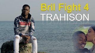 BRIL FIGHT 4 - TRAHISON (Official Music Vidéo)