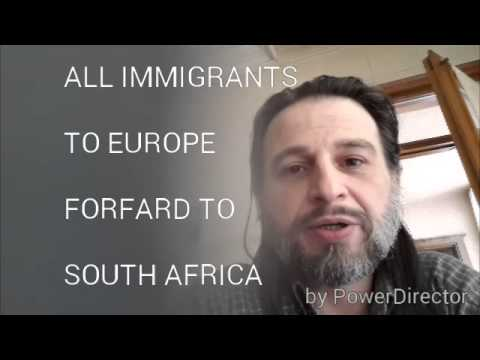 ALL IMMIGRANTS TO EUROPE FORWARD TO SOUTH AFRICA