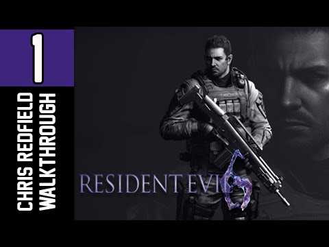 Resident Evil 6 Walkthrough - Part 1 Chris Redfield Campaign Let's Play XBOX PS3 PC (RE6)