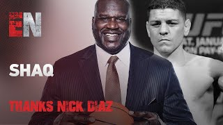 Shaq Thanks Nate Diaz