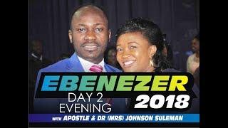 Ebenezer 2018 (OFM 14TH Anniversary Celebration) Day 2 Evening  With Apostle Johnson Suleman