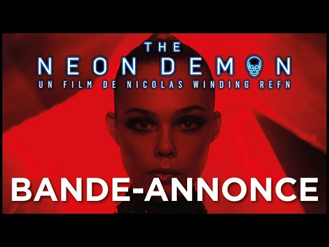 THE NEON DEMON - Bande-annonce VOSTFR streaming vf