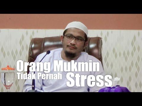 Orang Mukmin Tidak Pernah Stress - Ustadz Abdullah Taslim, MA