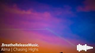 Alma | Chasing Highs