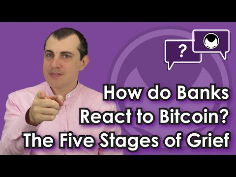 Bitcoin Q&A: How do banks react to Bitcoin? - The Five Stages of Grief