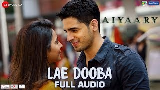 Lae Dooba  Full Audio  Aiyaary  Sidharth Malhotra