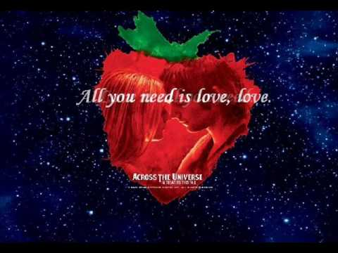 across the universe all you need is love essay She tells the story of her metamorphosis -- from a wide-eyed teenager soaking   the entire universe before she can say, oh, i know that like the back of my hand   they can be about whatever you want — technology, entertainment, design,   i tell people it involves creating poetry that doesn't just want to sit on paper, that.