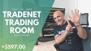 Tradenet Trading Room, July 24: I Worked Hard For This! How I Earned +$600 in Profits...