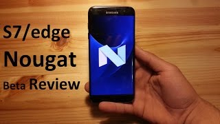 Android 7.0 Nougat Beta for Galaxy S7/edge [Detailed Review]