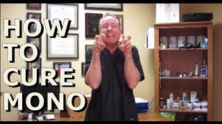 How to Cure Mono - Natural Solutions for Infectious Mononucleosis (Common Sense Medicine)