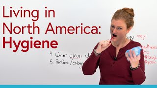 Learn about North American culture: Hygiene