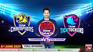 Game Show Aisay Chalay Ga League Season 2 | 6th June 2020 | Champions Vs TickTockers