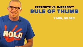 Spanish Past Tense: Preterite Vs. Imperfect, Rule of Thumb