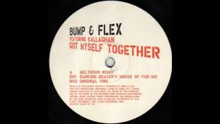 Bump & Flex feat. Kallaghan - Got Myself Together (Original Vibe)