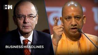 Business Headlines: Pulwama Attacks; Jaitley's Promise and Yogi Adityanath's Gesture