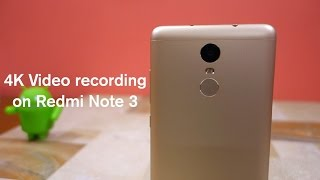 Redmi Note 3: How to record 4K videos