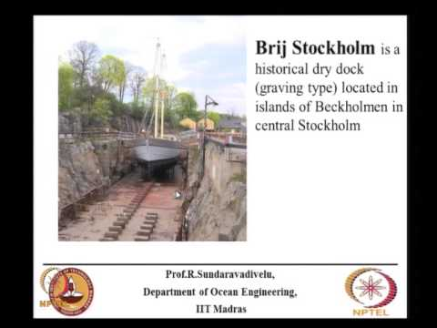 Mod-05 Lec-30 Slipway, drydock,floating dock,shiplift