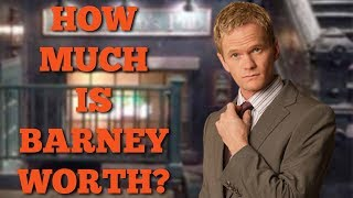 How Much is Barney Stinson Worth?