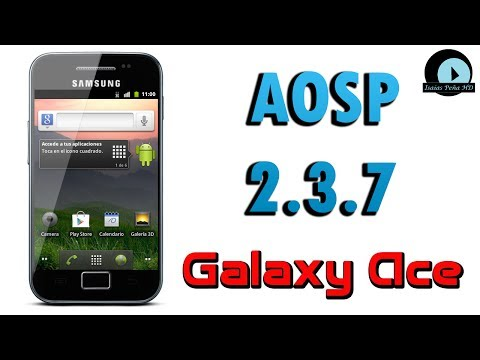 ROM AOSP Gingerbread 2.3.7 para Galaxy Ace GT-S5830M/I/C