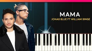 "Jonas  Blue - ""Mama"" ft William Singe Piano Tutorial - Chords - How To Play - Cover"