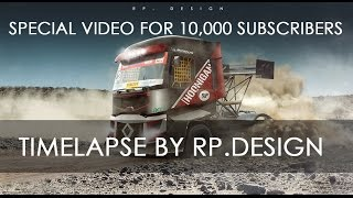 SPECIAL VIDEO FOR 10,000 SUBSCRIBERS [HOONIGAN] TRUCK - TIMELAPSE by RP:DESIGN