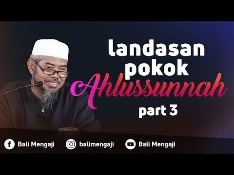 Landasan Pokok Ahlusunnah, Part III (Mengenal Kata Bi'dah) - Ustadz Abu Izzi Masmuin