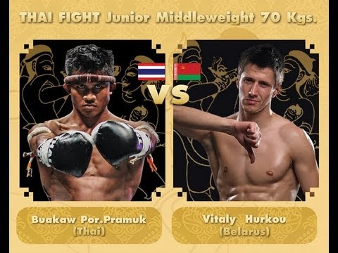Buakaw Por Pramuk vs Hurkou Vitaly - Thai Fight 2012 - HD