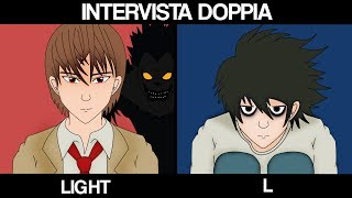 INTERVISTA DOPPIA - LIGHT YAGAMI E L