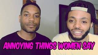 Annoying things women say