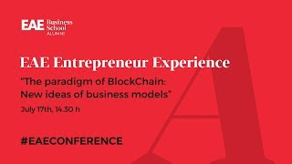 EAE Entrepreneur Experience: The paradigm of BlockChain | EAE Business School