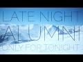 Late Night Alumni - Only For Tonight (Official Lyric Video) MP3