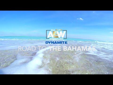 ROAD TO THE BAHAMAS | AEW DYNAMITE