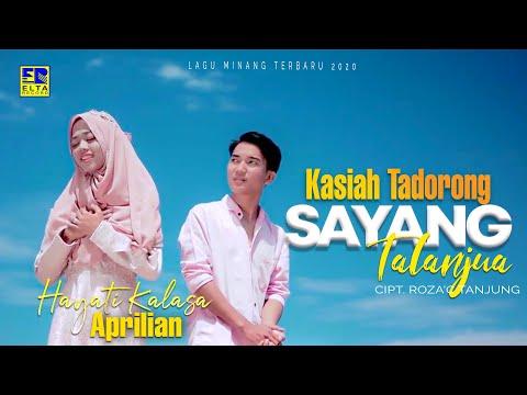 Hayati Kalasa ft Aprilian - KASIAH TADORONG SAYANG TALANJUA [Official Music Video] Lagu Minang 202