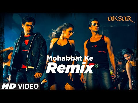 Mohabbat Ke- Remix [full Song] Aksar video