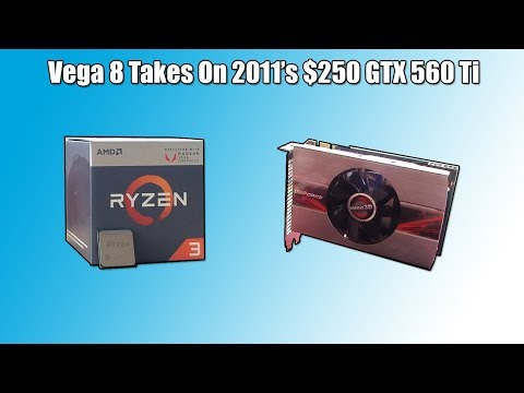 How Do The Ryzen 3 2200G's Vega 8 Graphics Compare to My Old GTX 560 Ti?