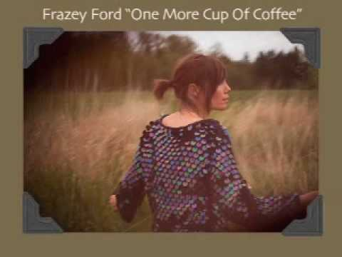 Frazey Ford - One More Cup Of Coffee (Bob Dylan Cover) [AUDIO]